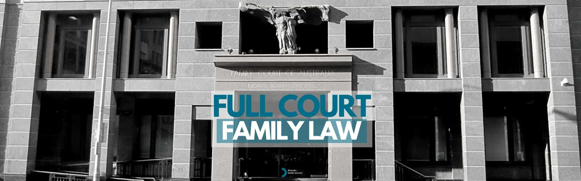 what is the full court in family law sydney lawyer
